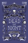 Tales from the Dead of Night: Thirteen Classic Ghost Stories - Cecily Gayford