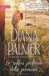 Le radici profonde della passione - Diana Palmer