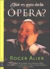 Que Es Esto de La Opera? - Roger Alier
