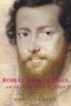 Robert, Earl of Essex: An Elizabethan Icarus - Robert Lacey