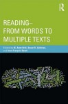 From Words to Reading for Understanding - Anne Britt, Susan Goldman, Jean-Francois Rouet