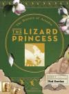 The Lizard Princess: The History of Arcadia - Tod Davies, Mike Madrid