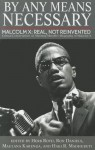 By Any Means Necessary: Malcolm X: Real, Not Reinvented - Herb Boyd, Ron Daniels, Maulana Karenga, Haki R. Madhubuti, Haki R. Madhubuti