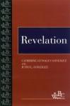 Revelation (Westminster Bible Companion) - Catherine Gunsalus Gonzalez, Justo L. González