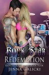 Rock Star Redemption (Radical Rock Stars) (Volume 4) - Jenna Galicki