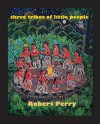 Three Tribes of Little People - Robert Perry, Murv Jacobs