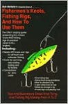 Bob Mc Nally's Complete Book Of Fishermen's Knots, Fishing Rigs And How To Use Them - Bob McNally