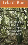 Desperate Lives - Lela E. Buis