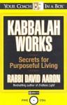 Kabbalah Works: Secrets for Purposeful Living - David Aaron, Gildan Assorted Authors