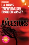 The Ancestors - L.A. Banks, Tananarive Due, Brandon Massey