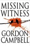 Missing Witness - Gordon Campbell