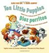 Ten Little Puppies/Diez perritos - Alma Flor Ada, F. Isabel Campoy, Ulises Wensell, Rosalma Zubizarreta