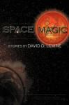Space Magic - David D. Levine