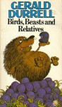 Birds, Beasts And Relatives - Gerald Durrell