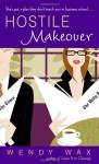 Hostile Makeover - Wendy Wax