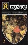 Krzyżacy t.2 - Henryk Sienkiewicz