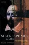 Shakespeare: A Life - Park Honan
