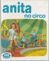 Anita no Circo (Série Anita, #7) - Marcel Marlier, Gilbert Delahaye