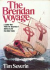 The Brendan Voyage: A Leather Boat Tracks the Discovery of America by the Irish Sailor Saints - Tim Severin