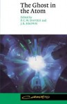 The Ghost in the Atom: A Discussion of the Mysteries of Quantum Physics (Canto) - Paul Davies, Julian R. Brown