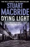 Dying Light - Stuart MacBride
