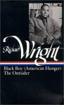 Later Works: Black Boy [American Hunger]/The Outsider (Library of America #56) - Richard Wright, Arnold Rampersad, Arnold Rampersad
