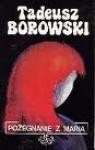 Pożegnanie z Marią - Tadeusz Borowski