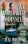 We Followed Odysseus - Hal Roth