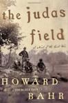 The Judas Field: A Novel of the Civil War - Howard Bahr