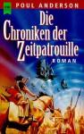 Die Chroniken Der Zeitpatrouille - Poul Anderson