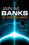 The Hydrogen Sonata - Iain M. Banks