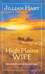 High Plains Wife - Jillian Hart
