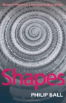 Shapes: Nature's Patterns: A Tapestry in Three Parts - Philip Ball, Oxford University Press