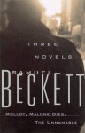 Three Novels: Molloy, Malone Dies, The Unnamable - Samuel Beckett