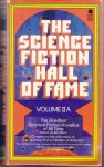 The Science Fiction Hall of Fame: Volume 2A - Robert A. Heinlein, H.G. Wells, Jack Williamson, Cordwainer Smith, Ben Bova, Poul Anderson, Lester del Rey, Eric Frank Russell, C.M. Kornbluth, C.L. Moore, John W. Campbell Jr., Theordore Sturgeon, Henry Kuttner