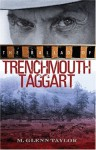 The Ballad of Trenchmouth Taggart - M. Glenn Taylor