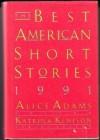 The Best American Short Stories 1991 - Alice Adams, Katrina Kenison