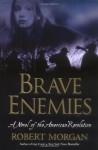 Brave Enemies - Robert Morgan, S. Ravenel