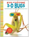 Eye-Popping 3-D Bugs: Phantogram Bugs You Can Practically Touch! - Barry Rothstein, Betsy Rothstein, David Burder, Steve Boddy