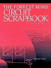 The Forrest Mims Circuit Scrapbook - Forrest M. Mims III, Harry L. Helms