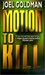 Motion To Kill - Joel Goldman