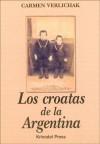 Los Croatas de la Argentina - Carmen Verlichak