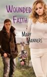 Wounded Faith - Mary Manners