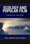 Ecology and Popular Film: Cinema on the Edge - Robin Murray, Joseph Heumann