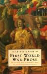 The Penguin Book of First World War Prose - Jon Silkin, Jon Silkin