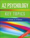 A2 Psychology: Key Topics - Michael W. Eysenck