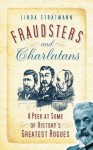 Fraudsters and Charlatans: A Peek at Some of History's Greatest Rogues - Linda Stratmann