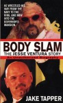 Body Slam: The Jesse Ventura Story - Jake Tapper