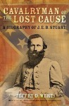 Cavalryman of the Lost Cause: A Biography of J. E. B. Stuart: A Biography of J. E. B. Stuart (Audio) - Jeffry D. Wert, Michael Prichard