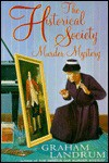 The Historical Society Murder Mystery - Graham Landrum